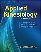 Applied Kinesiology: A Training Manual and Reference Book